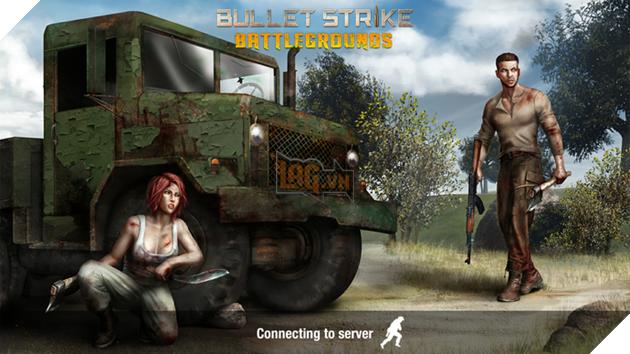 Chơi thử game Việt Bullet Strike: Battlegrounds giờ đầu mở cửa: Khó tìm trận đấu, nhưng chơi rất cuốn hút