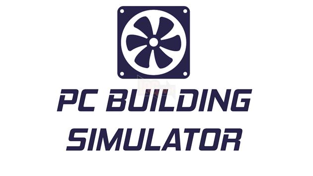 Trải nghiệm game giả lập build PC hàng khủng PC Building Simulator