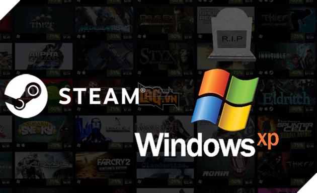 Tin buồn cho các PC đời Tống, Steam ngừng hỗ trợ Windows XP và Vista - Ảnh 2.