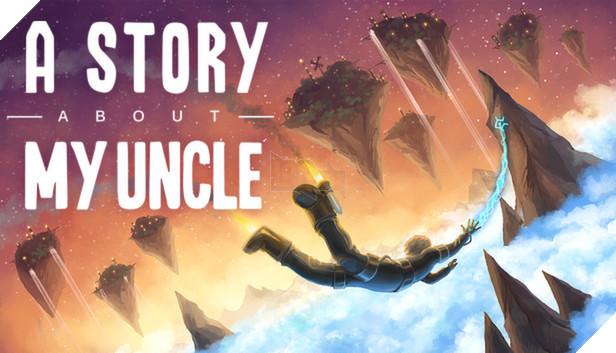 MIỄN PHÍ game phiêu lưu góc nhìn thứ nhất cực hay - A Story About My Uncle