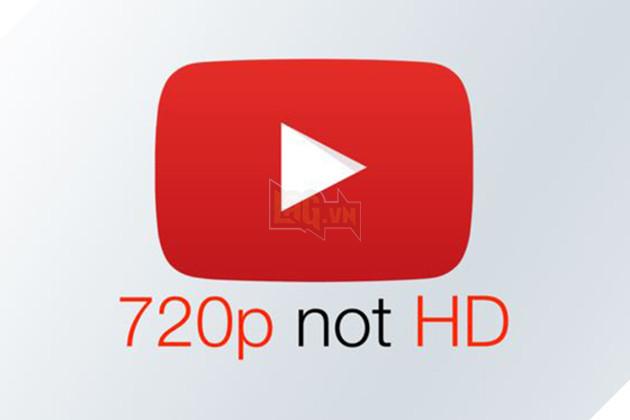 Độ phân giải 720p trên YouTube sẽ không còn HD trong thời gian sắp tới  2